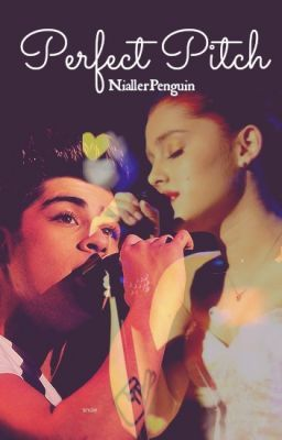 Perfect Pitch (Zayn Malik/Ariana Grande Fan Fiction)