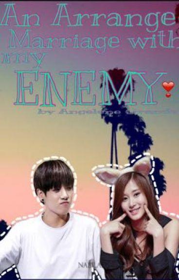 An Arrange Marriage with my ENEMY ❣ // BTS Jungkook & TWICE Tzuyu fanfiction
