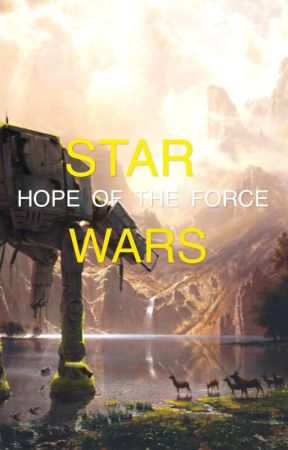 HOPE OF THE FORCE by Space_Person