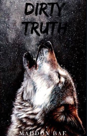 Dirty Truth (Secuela de MLA)#Wattys2017