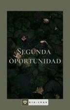 Segunda Oportunidad. by kuchiki_rukia_lol