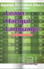 Learn Hangul Language (Korean Language) [COMPLETED] by Makerona