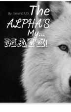 The ALPHA's my... MATE!(Watty's 2016) by SelahG123