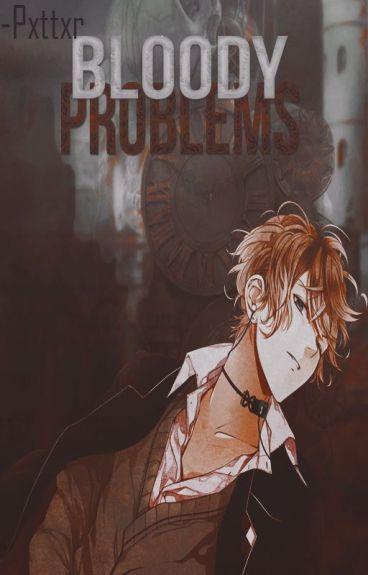 Bloody Problems ✦ Shuu Sakamaki