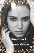 Game over 2 by OscuraGalatea
