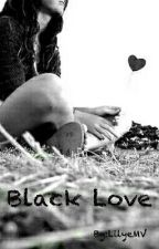 BLACK LOVE - Tome 2 by Laurie--E