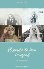 El Secreto De Luna Lovegood (Parte de Soy Sangre Pura) by EstefanaLopez3