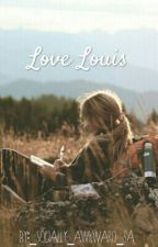 Love, Louis by _cynically