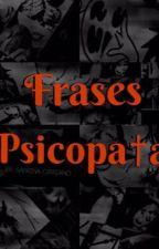 Frases Psicopatas e Serial Killer Para Status by Shabrynaaa