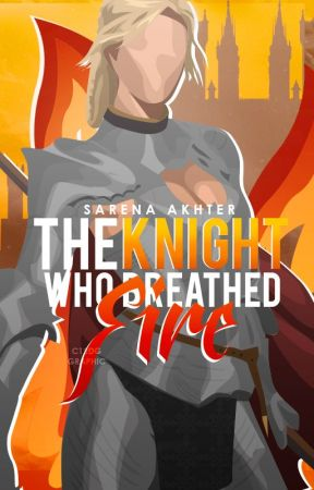 The Knight Who Breathed Fire by sarena_a