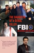 The Daughter Of A Serial Killer by Drchloereid1