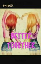 Better Together by ClicheMadness31