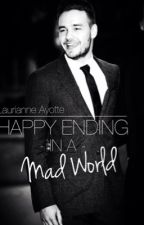 Happy Ending In A Mad World? by LaurianneAyotte