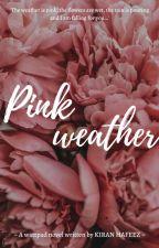 Pink Weather by kiranhafeez