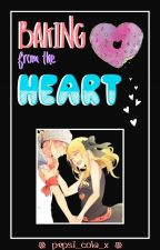 Baking From The Heart | NaLu Fairy Tail Fanfiction by pepsi_cola_x