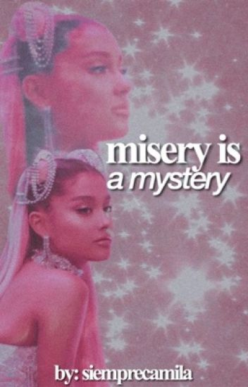 misery is a mystery {texts, ariana x reader}