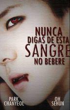 Nunca digas de Esta Sangre No Bebere [CHANHUN] by TheLittlePrinceELF