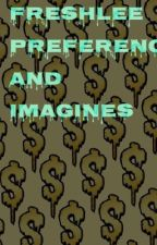 Freshlee preferences and imagines by natemaloley_1