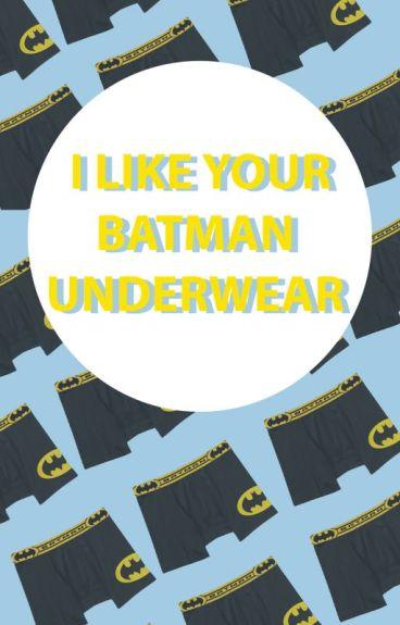 I Like Your Batman Underwear {boyxboy}