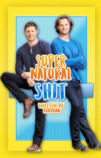 Supernatural Shit