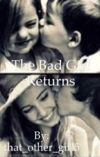 The Bad Girl Returns by that_other_girl5