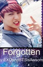 Forgotten (Jungkook fanfic) by EXOandBTSisAwsome