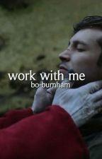 ☆work with me [phan]☆ by bo-burnham
