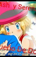 Ash y Serena... Un Sueño De Dos (Amourshipping) by Rayquaza93