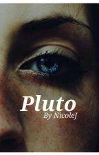 Pluto [#Wattys2016] by CallMeMsFancy