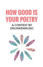How Good Is Your Poetry by drunkenmusic