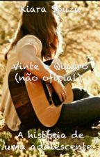 Vinte E Quatro (Não Oficial) by KiaraSouza1