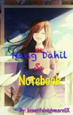 Nang Dahil Sa Notebook (Short Story) Completed by beautifulnightmare0X