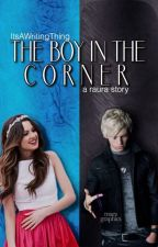 The Boy in the Corner|| a.r.s. by ItsAWritingThing