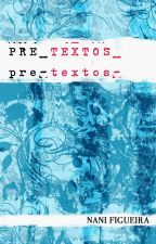 [PRE]TEXTOS by ElaineMoreiraFigueir