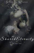 Shared Eternity. by tavares_githbely
