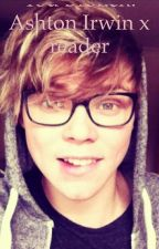 Love Leaves You Broken. Ashton Irwin x reader by Cutie-puff
