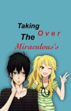 Taking over the miraculous's (sequel to 'a new miraculous in Paris' ) by attackontato