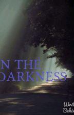 In The Darkness by SilentKiller11203