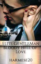ELITE GENTLEMAN: BLOODY HELL OF LOVE by harmese20