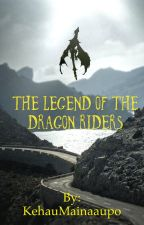 The Legend of the Dragon Riders by LunaSpade808