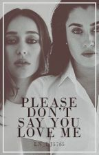 Please Don't Say You Love Me by _galliumyttrium