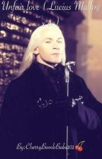 Lucius Malfoy OC X Cannon (unfair love) {COMPLETED} by nickyvorpal