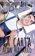 •La Carta• 2da temporada. ||Alan Navarro CD9|| by NatsukiymaferMouque
