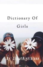 Dictionary Of Girls by SilentNightAlone