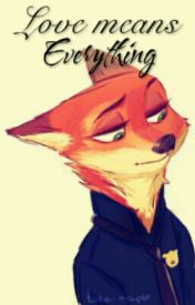 Love Means Everything (Nick Wilde x Reader) by GamerQueen2002
