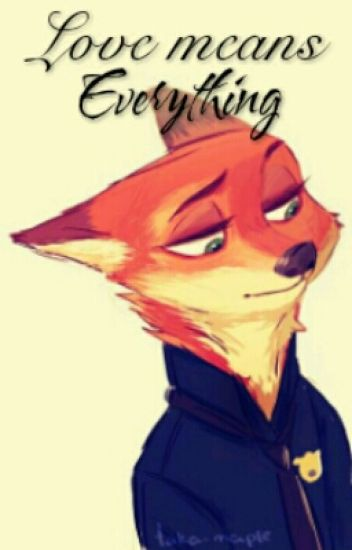 Love Means Everything (Nick Wilde x Reader)