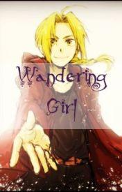 Wandering Girl (Edward Elric story. Fullmetal Alchemist) by AmorAnime