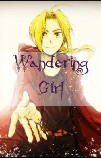 Wandering Girl (Edward Elric story. Fullmetal Alchemist)