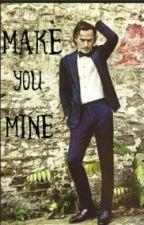 Make You Mine by myrachelle73