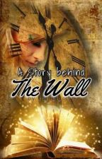 A  World Behind The Wall ||COMPLETED|| by lovelyluluXD